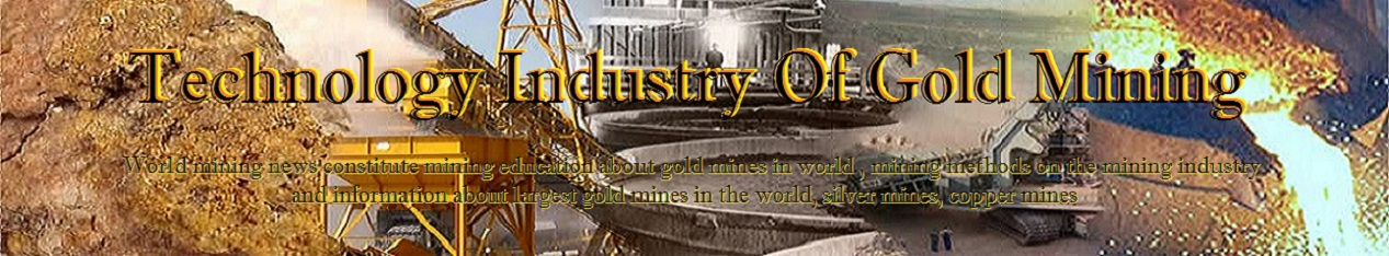 Technology Industry Of Gold Mining