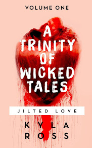 A Trinity of Wicked Tales Volume One: Jilted Love - 23 March