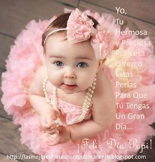 Frases De Feliz Día Del Padre: Yo Tu Hermosa Y Preciosa Princesa Ofrezco Estas Perlas Para Que Tú Tengas Un Gran Día Feliz Día Papi