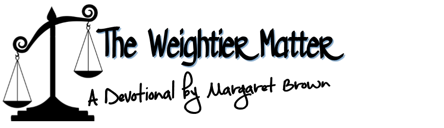 The Weightier Matter