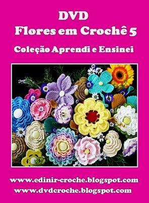 dvd flores em croche 5 volumes video-aulas com Edinir-Croche  frete gratis na loja curso de croche