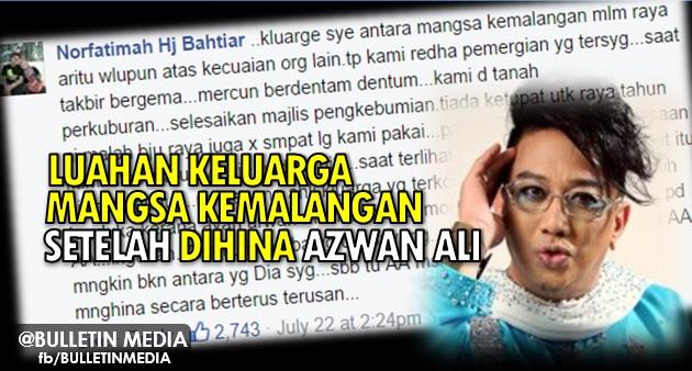 Luahan Keluarga Mangsa Kemalangan Setelah DIHINA Azwan Ali