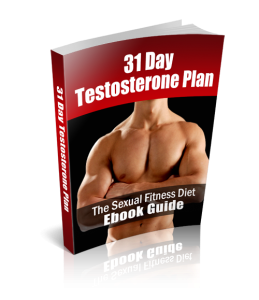 31 day testosterone plan - cutting edge techniques for rapid natural testosterone growth