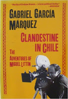 Clandestine in Chile by Gabriel Garcia Marquez