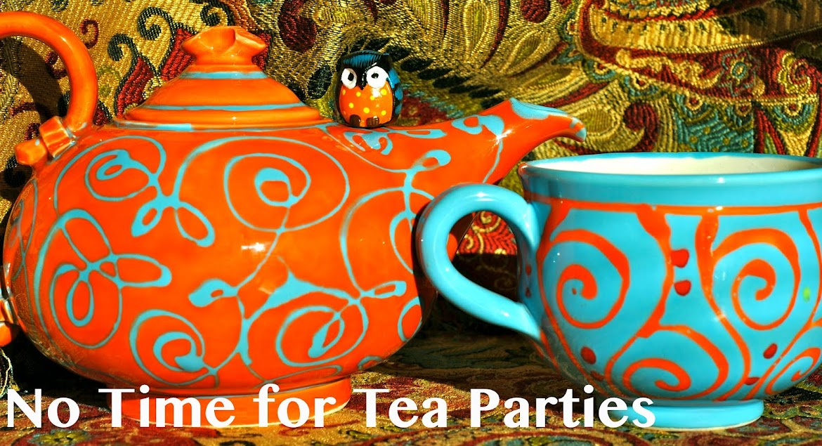 No Time for Tea Parties