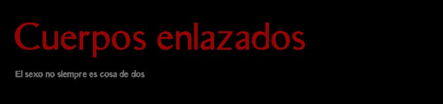 Cuerpos enlazados: relatos eróticos inusuales