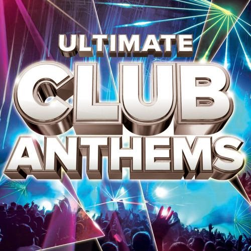 Ultimate Club Anthems - 2014