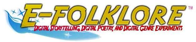 DIGITAL STORYTELLING - The home of e-folklore.