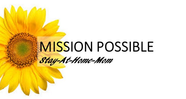 Mission POSSIBLE: The Stay-At-Home-Mom
