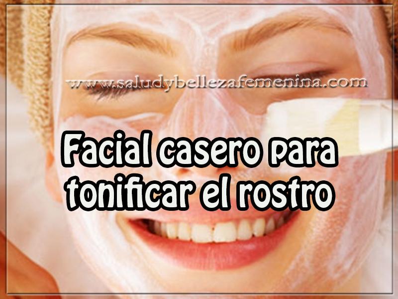 Mascaras faciales , belleza , cuidados del rostro , facial casero para  tonificar el rostro