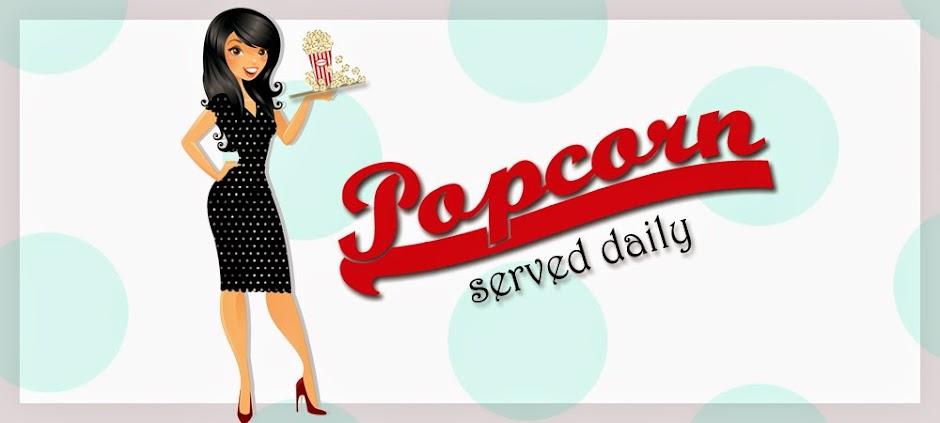 Popcorn Served Daily