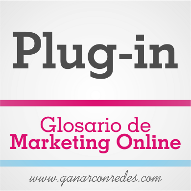 Plugins o Plug-in | Glosario de marketing Online