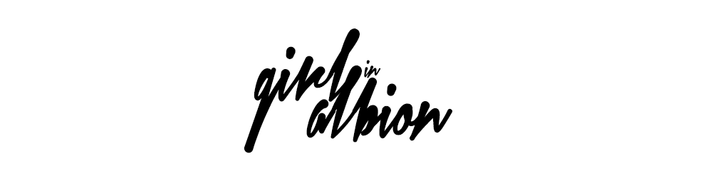 GIRL IN ALBION ~ UK FASHION BLOG