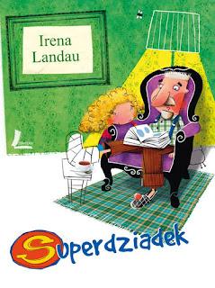 Irena Landau. Superdziadek.