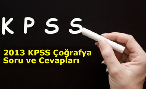 2013 KPSS Coğrafya Soru Ve Cevapları