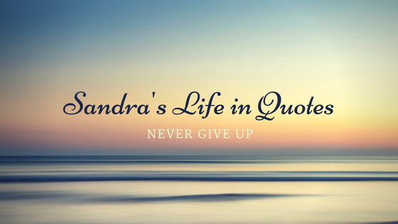 Sandra's Life in Quotes