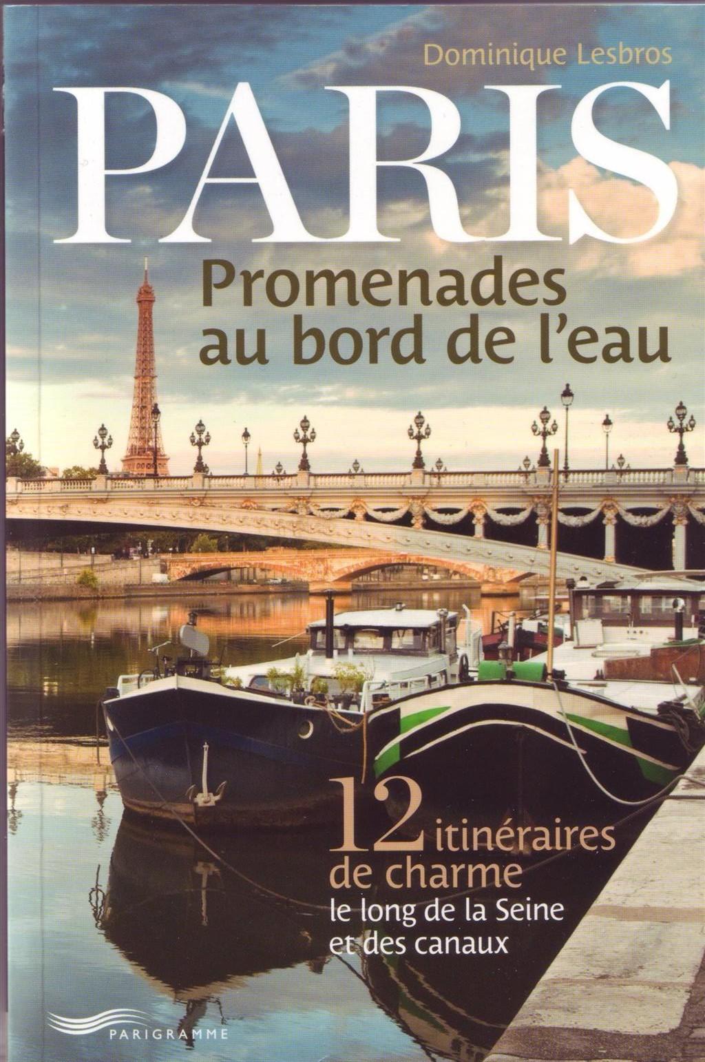 Paris - Promenades au bord de l'eau