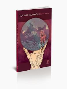 Sob os escombros  — à venda na Editora Patuá, ou pelo e-mail kriemler@gmail.com