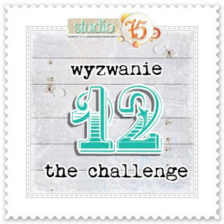 http://studio75pl.blogspot.com/2015/12/wyzwanie-12-challenge-12.html
