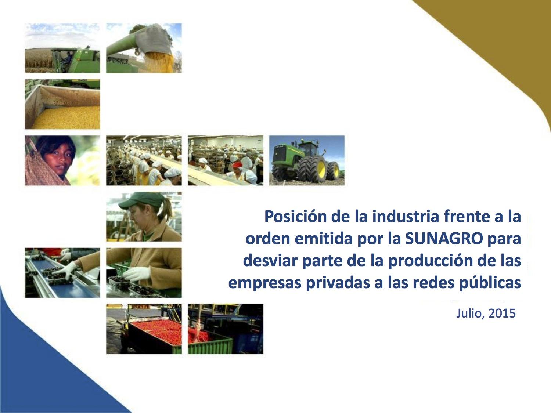 Posición de la industria frente a la orden emitida por la SUNAGRO