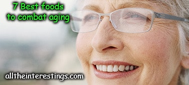 Anti aging foods that combat against aging, anti ageing diet prevent ageing, foods to look young, 7 foods to stop aging process