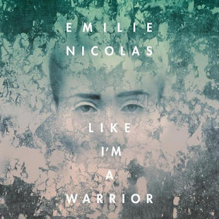 Emilie Nicolas – Like I'm A Warrior