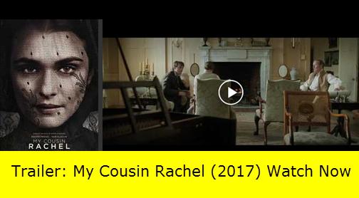 Trailer: My Cousin Rachel (2017) Watch Now