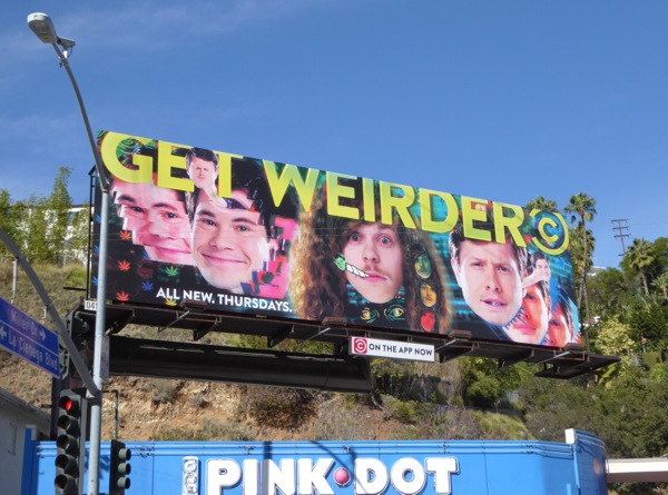Workaholics season 6 Get Weirder billboard