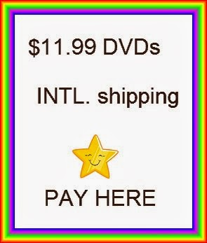PAY here (CLICK photo) for $11.99 DVDs (International)