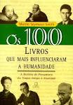 OS 100 LIVROS QUE MAIS INFLUENCIARAM A HUMANIDADE - MARTIN SEYMOUR-SMITH