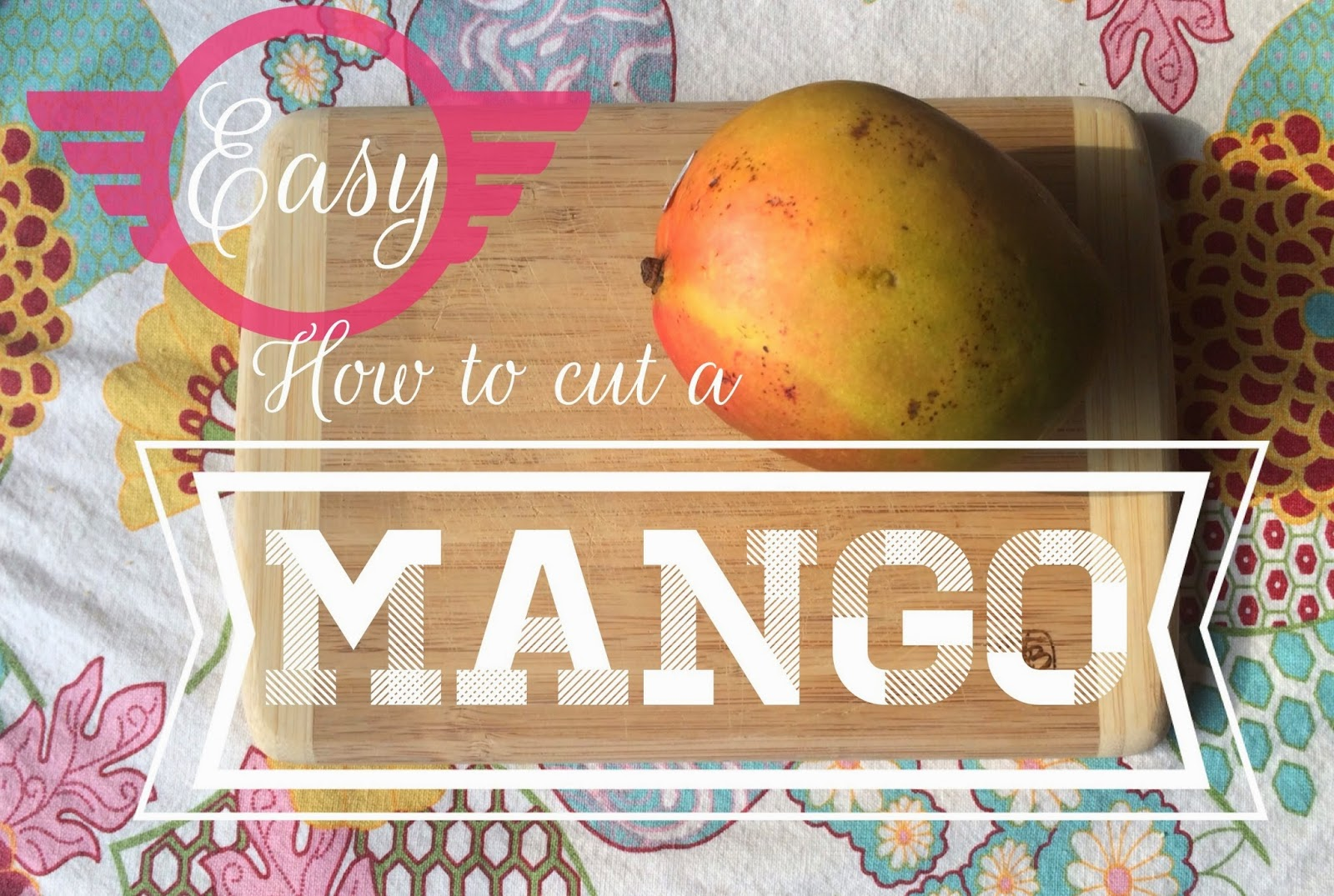 How to cut a mango! EASY! The Graffitied Gardenia