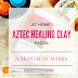 A Month of Masks - Aztec Healing Clay