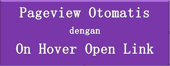 Link Terbuka Otomatis untuk Meningkatkan Pageview Blog