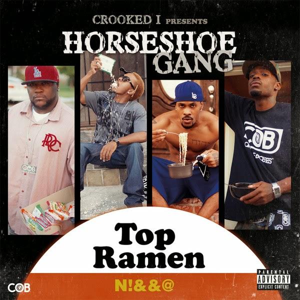 Horseshoe Gang - Crooked I Presents: Top Ramen N*gga Cover