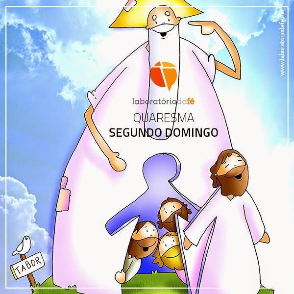 Viver o domingo segundo da Quaresma (Ano B), no Laboratório da fé, 2015