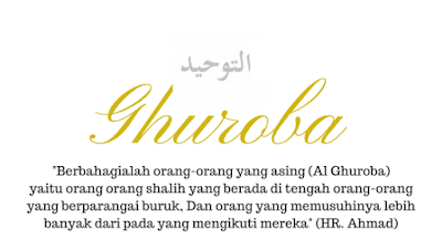 Pengertian dan Penjelasan Al Ghuroba berdasarkan Hadits Nabi Muhammad
