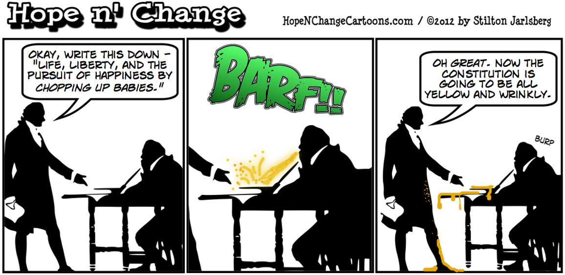 Obama declares abortion is a constitutional right to assure the pursuit of happiness, hopenchange, hope and change, hope n' change, stilton jarlsberg, political cartoon, tea party
