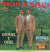 Otoniel e Oziel - Trinta Pe�as de Prata/Que Bonito � 1973
