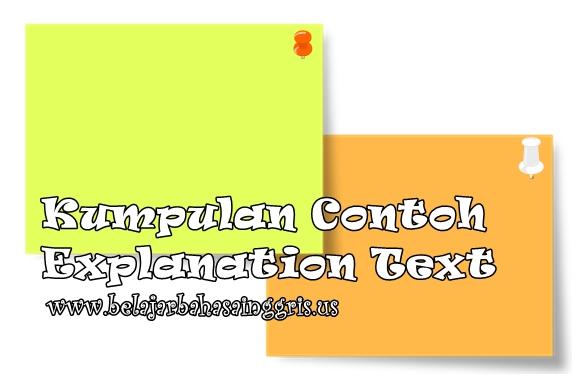 Contoh Singkat Explanation Text beserta Terjemehannya | www.belajarbahasainggris.us