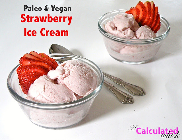 Strawberry Ice Cream (Paleo, Vegan) - A Calculated Whisk