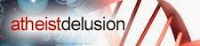 Atheist delusion