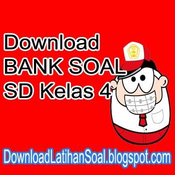 Download Bank Soal Sd Kelas 4 Download Bank Soal Sd Smp Sma Snmptn Cpns