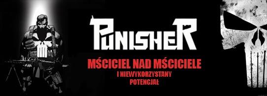 http://menklawa.blogspot.com/2014/01/punisher-niewykorzystany-potencja.html