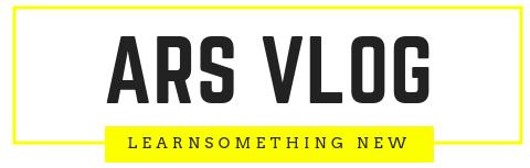 ARS VLOG | LETS LEARN SOMETHING NEW