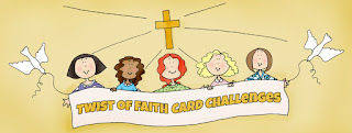 Twist of Faith Card Challenge