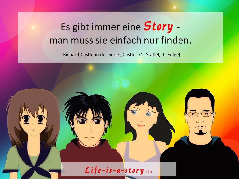 Es gibt immer eine gute Story!