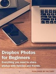 Dropbox Photos for Beginners: Everything you need to share photos and videos with family and friends