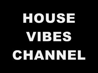 HOUSE VIBES CHANNEL ON FACEBOOK
