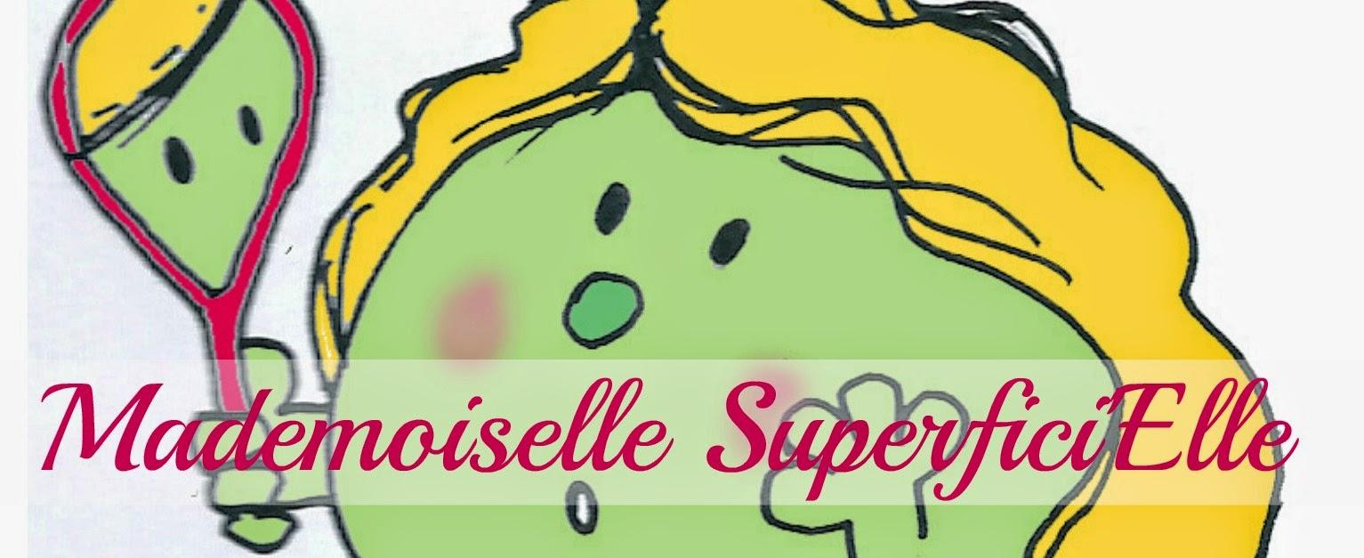 Dans la famille des Monsieur et Madame, je vous présente Mademoiselle Superfici'Elle