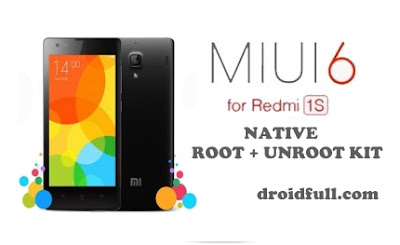 REDMI 1S OFFICIAL MIUI 6 STABLE NATIVE ROOT + UNROOT + REPAIR